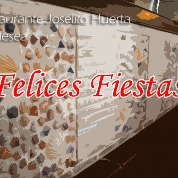 ¡Restaurante Joselito Huerta les desea Felices Fiestas!